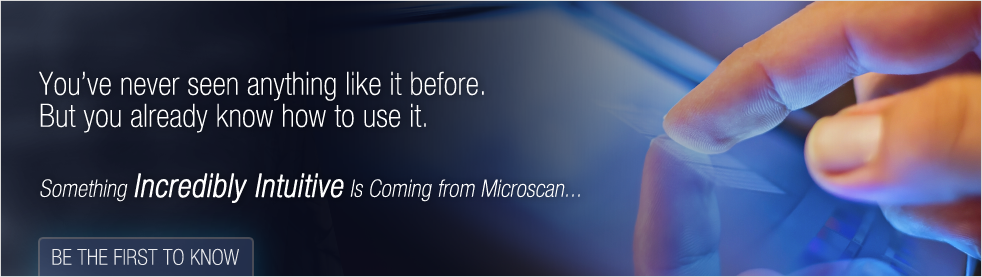 Something Incredibly Intuitive Is Coming from Microscan...