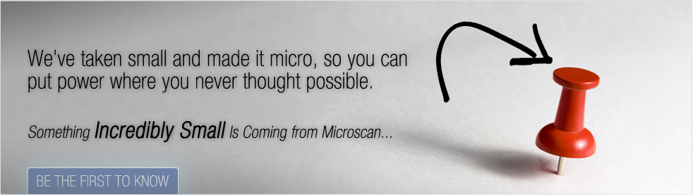 Something Incredibly Small Is Coming from Microscan...